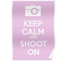 Keep Calm and Shoot On Poster