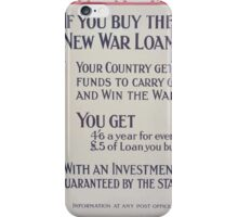 If you buy the new war loan your country gets funds to carry on and win the war 230 iPhone Case/Skin