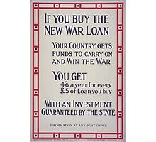 If you buy the new war loan your country gets funds to carry on and win the war 230 Photographic Print
