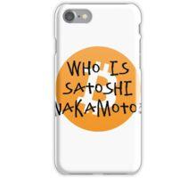 Bitcoin - Who is Satoshi Nakamoto? iPhone Case/Skin