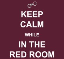 Keep Calm while in the Red Room by tappers24