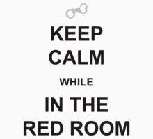 Keep Calm while in the Red Room Kids Clothes