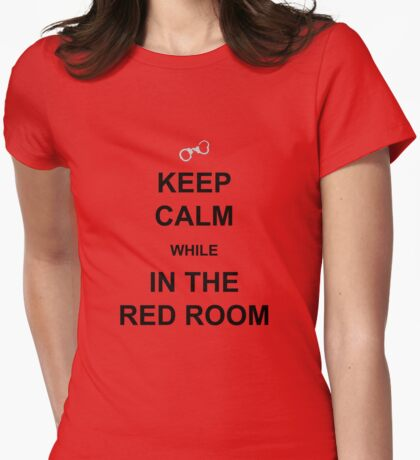 Keep Calm while in the Red Room Womens Fitted T-Shirt