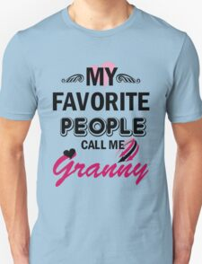 My Favorite People Call Me Granny T-Shirt