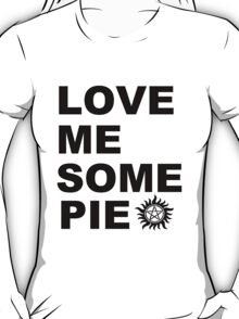 Love Me Some Pie T-Shirt