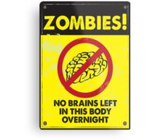 ZOMBIE WARNING SIGN !!! Metal Print