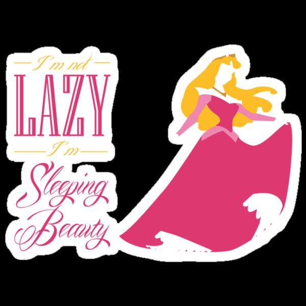 I'm not lazy I'm sleeping beauty by Adekin