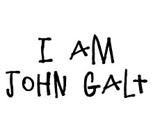 I am John Galt by freedomgulch