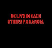 We live in each other's paranoia by MatiasPriest