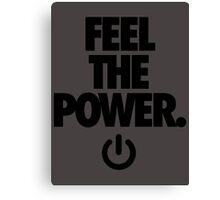 FEEL THE POWER. - v2 Canvas Print