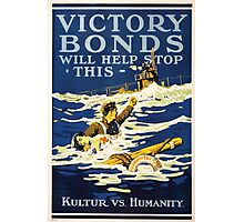 Victory Bonds will help stop this Kulture vs humanity Photographic Print