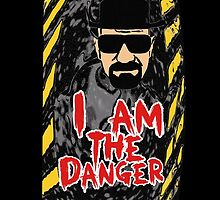 I am the Danger by best-designs