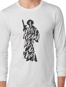 Don't Rescue Me Long Sleeve T-Shirt