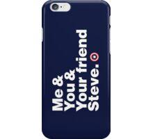 Me & You & Your Friend Steve (Captain America) iPhone Case/Skin