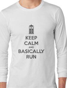 Keep Calm and Basically Run Long Sleeve T-Shirt
