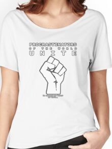 Procrastinators! UNITE! ..In an hour or two.. Women's Relaxed Fit T-Shirt