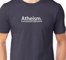 Atheism. A non-prophet Organisation Unisex T-Shirt
