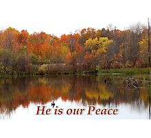 He is our Peace Photographic Print