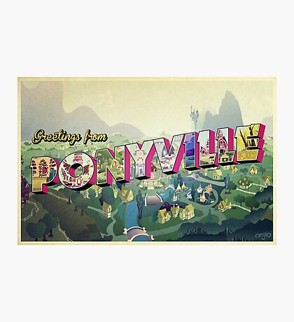 Greetings from Ponyville Photographic Print