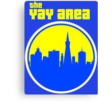 The YAY AREA Canvas Print