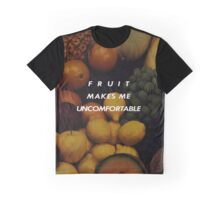Fruit Makes Me Uncomfortable Graphic T-Shirt