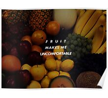 Fruit Makes Me Uncomfortable Poster