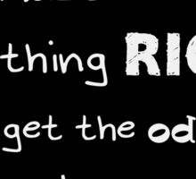 'You Must Be Doing Something Right...' Richie McCaw Quote version 2 Sticker