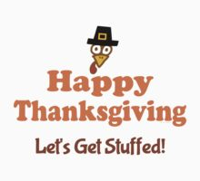 Happy Thanksgiving Let's Get Stuffed One Piece - Short Sleeve