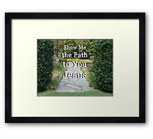 """""""Show Me The Path To You Jesus"""" by Carter L. Shepard Framed Print"""