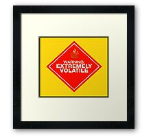 Warning: Extremely Volatile Framed Print
