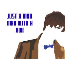 just a mad man with a box by jad3w1ngs