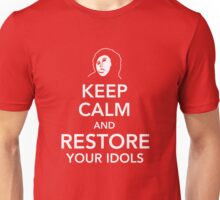 Keep calm and restore your Idols Unisex T-Shirt