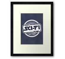 100% Sci-Fi Fan!  Framed Print