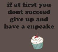 if at first you don't succeed, give up and have a cupcake One Piece - Short Sleeve