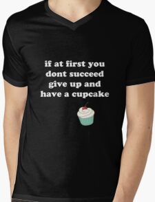 if at first you don't succeed, give up and have a cupcake Mens V-Neck T-Shirt