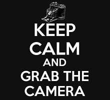 KEEP CALM AND GRAB THE CAMERA. Unisex T-Shirt