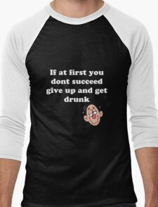 if at first you don't succeed, give up and get drunk Men's Baseball ¾ T-Shirt
