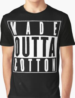 Made Outta Cotton Graphic T-Shirt