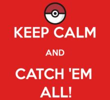 Keep Calm & Catch 'Em All! Kids Tee