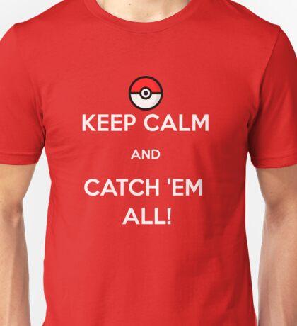 Keep Calm & Catch 'Em All! Unisex T-Shirt