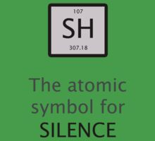 Atomic Symbol For Silence! by tappers24