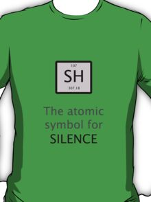 Atomic Symbol For Silence! T-Shirt