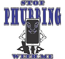 Stop Phubbing With Me - in Blue Photographic Print