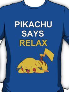 Pikachu Says Relax T-Shirt