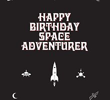 Happy Birthday Space Adventurer by springwoodbooks