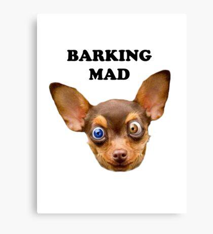 Barking mad Canvas Print