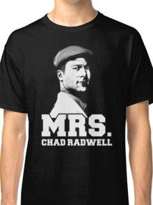 Mrs. Chad Radwell Classic T-Shirt