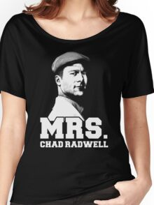 Mrs. Chad Radwell Women's Relaxed Fit T-Shirt