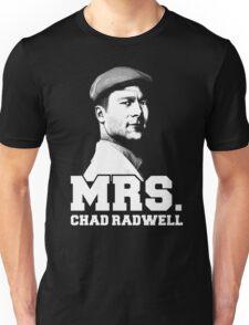 Mrs. Chad Radwell Unisex T-Shirt