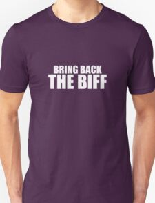 Bring Back The Biff (WHITE TEXT) Unisex T-Shirt